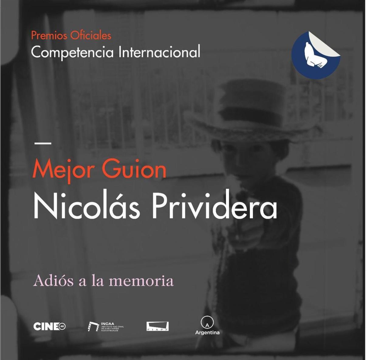 Astor Piazzolla Award for Best Screenplay – Nicolás Prividera for «Adiós a la Memoria»
